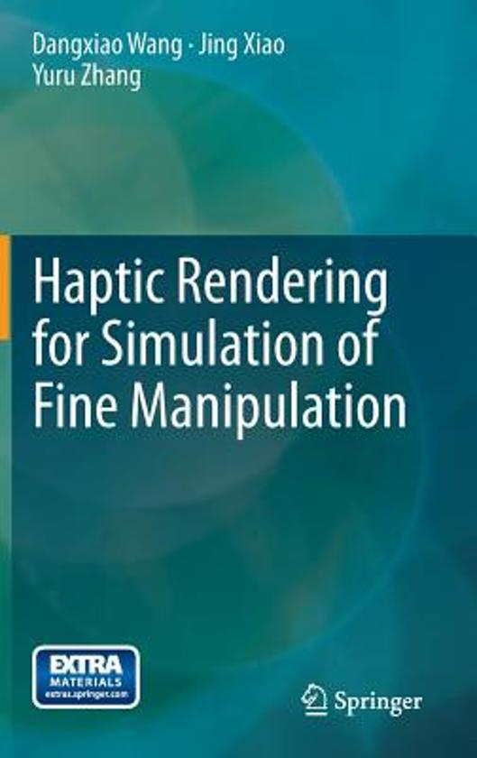 Haptic Rendering for Simulation of Fine Manipulation