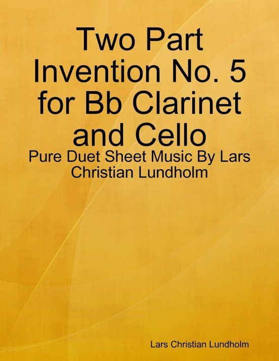 Two Part Invention No. 5 for Bb Clarinet and Cello - Pure Duet Sheet Music By Lars Christian Lundholm