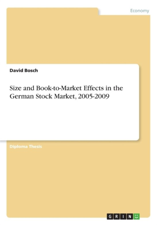 Size and Book-To-Market Effects in the German Stock Market, 2005-2009
