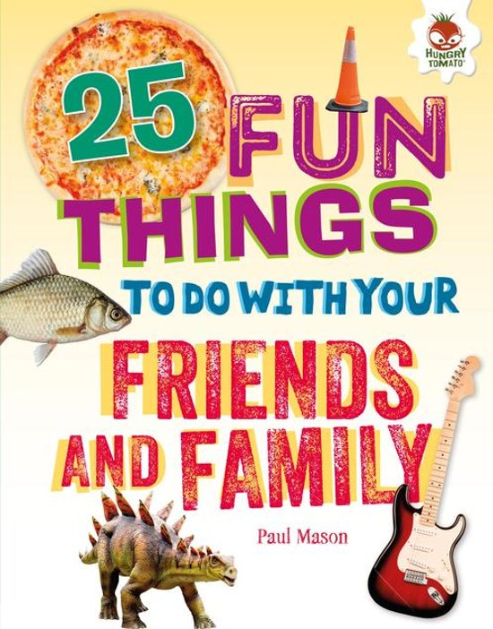 25 Fun Things to Do with Your Friends and Family