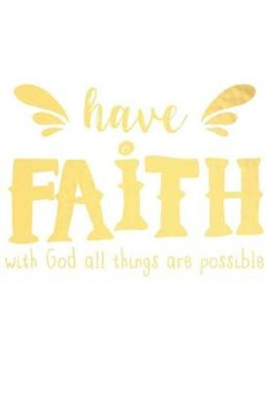 Have Faith with God All Things Are Possible