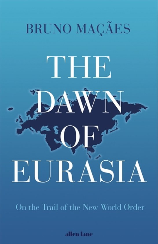 The Dawn of Eurasia - Bruno Macaes