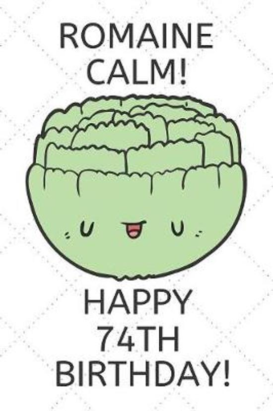 Romaine Calm Happy 74th Birthday