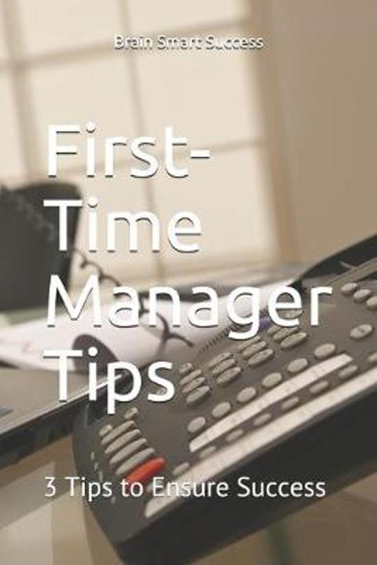 First-Time Manager Tips: 3 Tips to Ensure Success