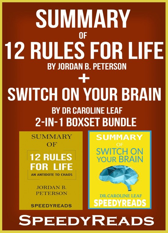 Boek cover Summary of 12 Rules for Life: An Antidote to Chaos by Jordan B. Peterson + Summary of Switch On Your Brain by Dr Caroline Leaf 2-in-1 Boxset Bundle van Speedyreads (Onbekend)