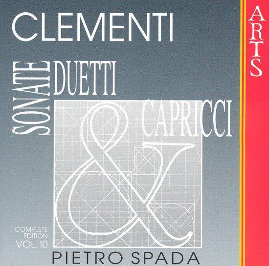 Clementi: Sonate, Duetti & Capricci Vol 10 / Pietro Spada