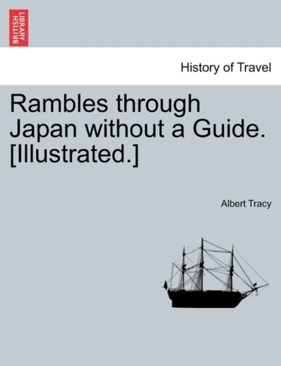 Rambles Through Japan Without a Guide. [Illustrated.]