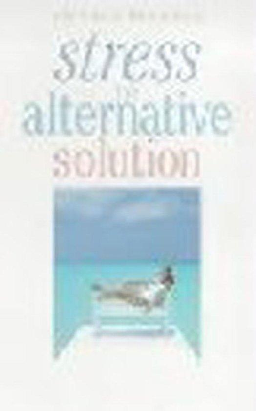 Stress: The Alternative Solution
