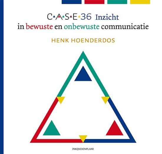 CASE 36 inzicht in bewuste en onbewuste communicatie