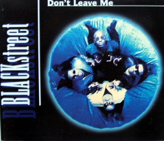 Bolcom Dont Leave Me Blackstreet Muziek