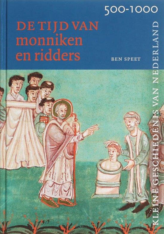 Kleine Geschiedenis van Nederland 3 - Tijd van monniken en ridders 500-1000