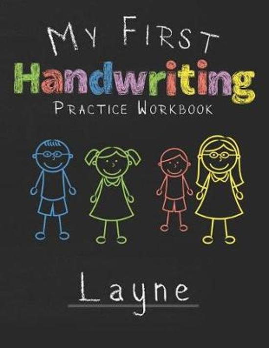 My first Handwriting Practice Workbook Layne