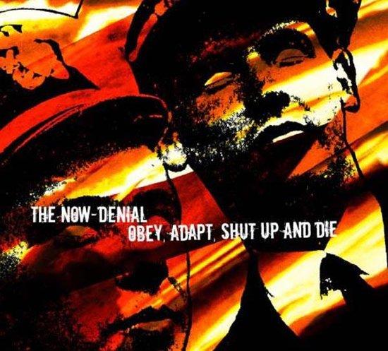 Obey Adapt Shut Up And  Die