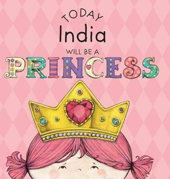 Today India Will Be a Princess