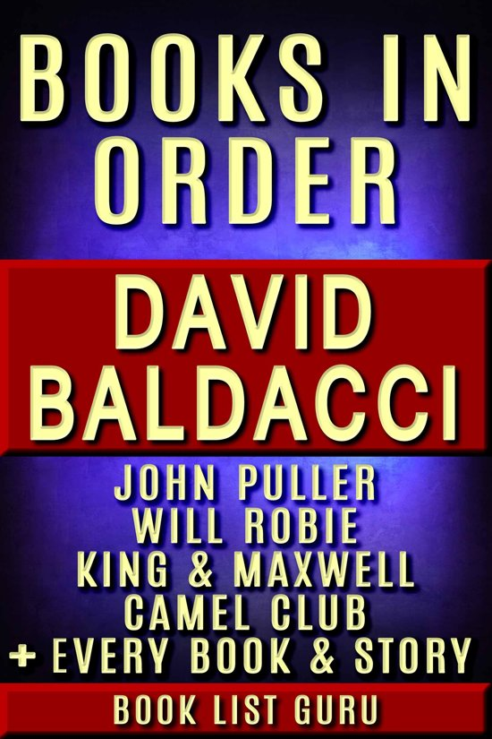 Boek cover David Baldacci Books in Order: John Puller series, Will Robie series, Amos Decker series, Camel Club, King and Maxwell, Vega Jane, Shaw, Freddy and The French Fries, stories, novels and nonfiction. van Book List Guru (Onbekend)