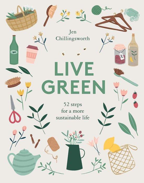 Boek cover Live green: 52 stepsfor a more sustainable life van Jen Chillingsworth (Hardcover)
