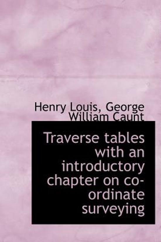 Traverse Tables with an Introductory Chapter on Co-Ordinate Surveying