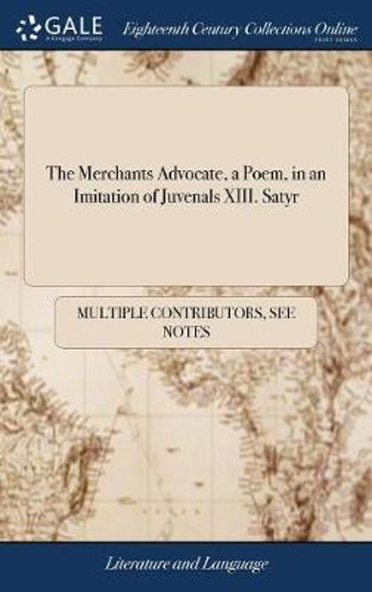 The Merchants Advocate, a Poem, in an Imitation of Juvenals XIII. Satyr