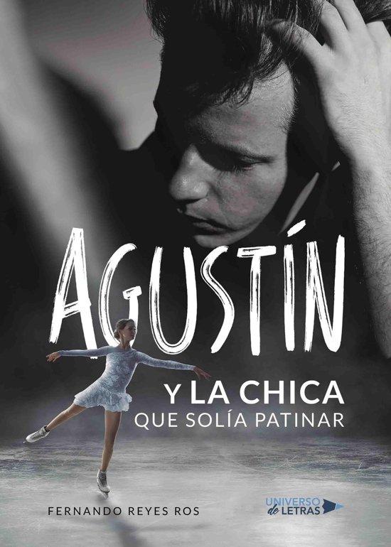 Agustín y la chica que solía patinar