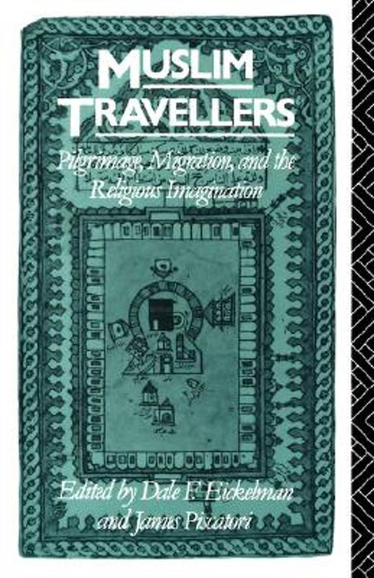 Afbeeldingsresultaat voor Muslim Travellers: Pilgrimage, Migration, and the Religious Imagination