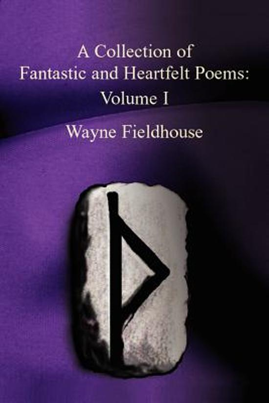 A Collection of Fantastic and Heartfelt Poems