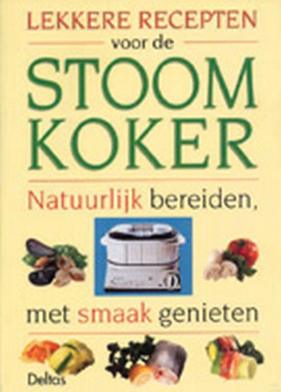 lekkere recepten voor de stoomkoker