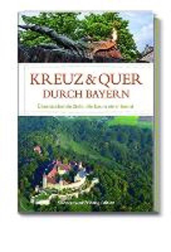 Kreuz und quer durch Bayern