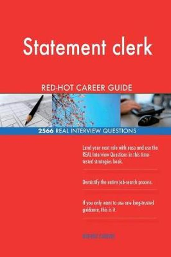 Statement Clerk Red-Hot Career Guide; 2566 Real Interview Questions