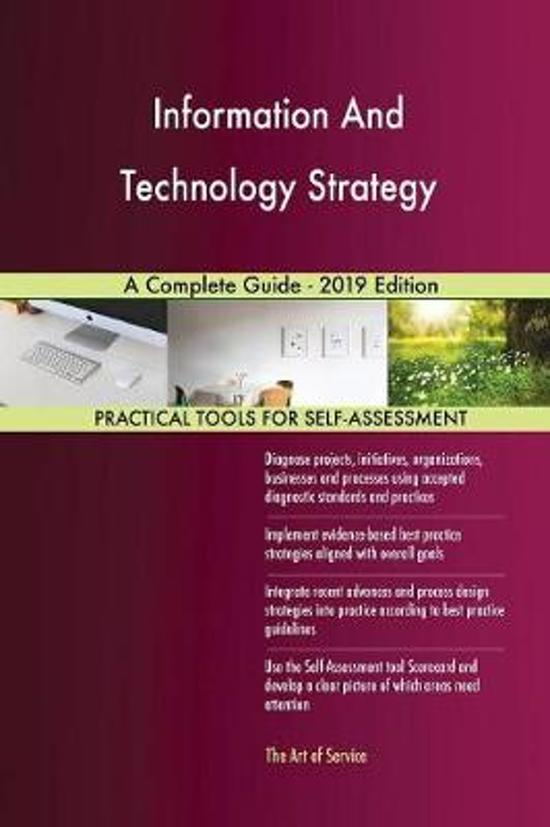 Information and Technology Strategy a Complete Guide - 2019 Edition