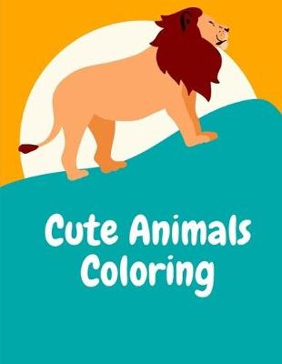 Cute Animals Coloring: Coloring Pages with Adorable Animal Designs, Creative Art Activities for Children, kids and Adults