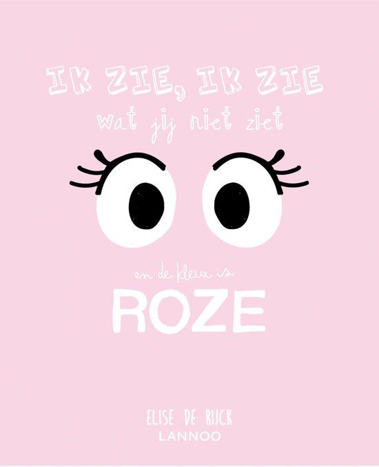 Boek cover Ik zie, ik zie wat jij niet ziet en het is ... roze van Elise de Rijck (Hardcover)