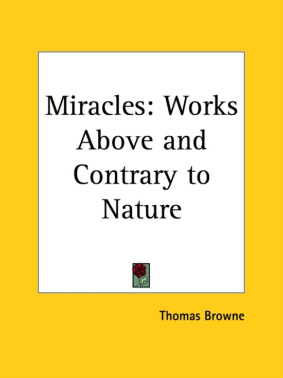 Miracles: Works Above and Contrary to Nature (1683)