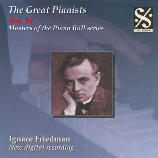 The Great Pianists, Vol. 14: Ignace Friedman