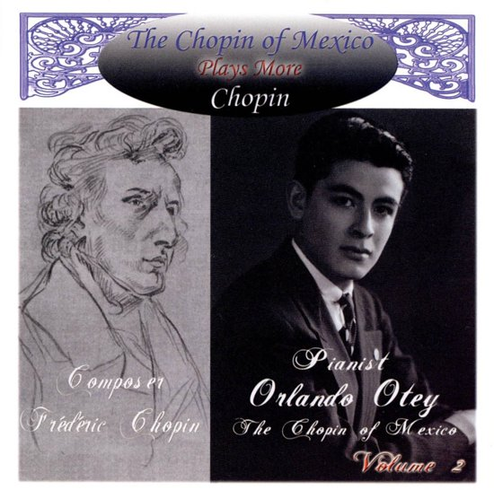 The Chopin of Mexico plays Chopin, Vol. 2