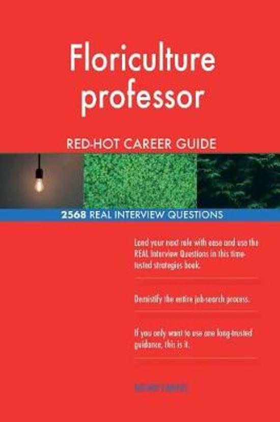 Floriculture Professor Red-Hot Career Guide; 2568 Real Interview Questions