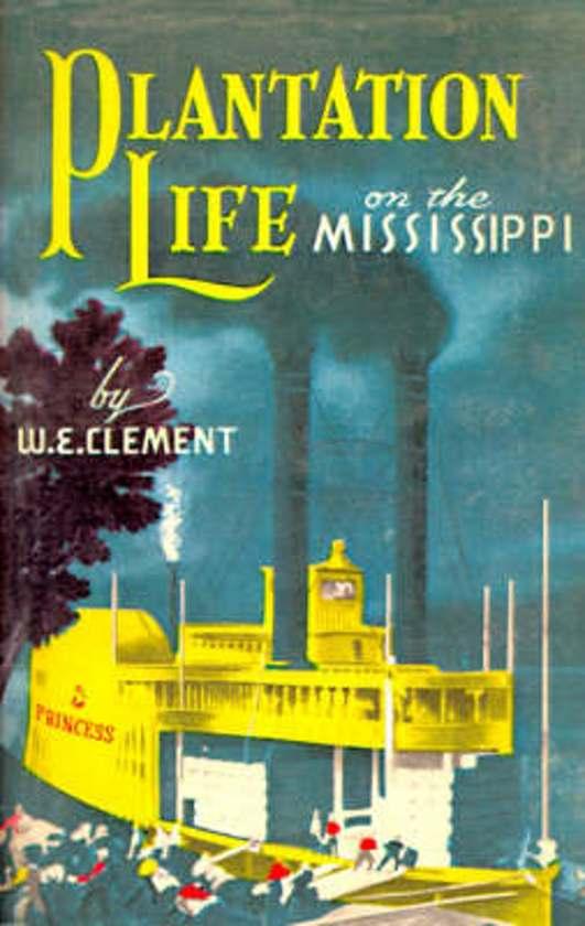 Plantation Life on the Mississippi