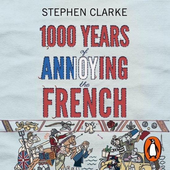 Boek cover 1000 Years of Annoying the French van Stephen Clarke (Onbekend)