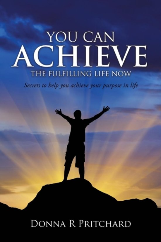 You Can Achieve the Fulfilling Life Now