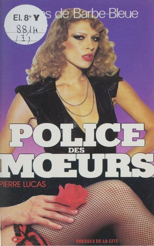 Boek cover Police des mœurs : Les Filles de Barbe-Bleue van Pierre Lucas (Onbekend)