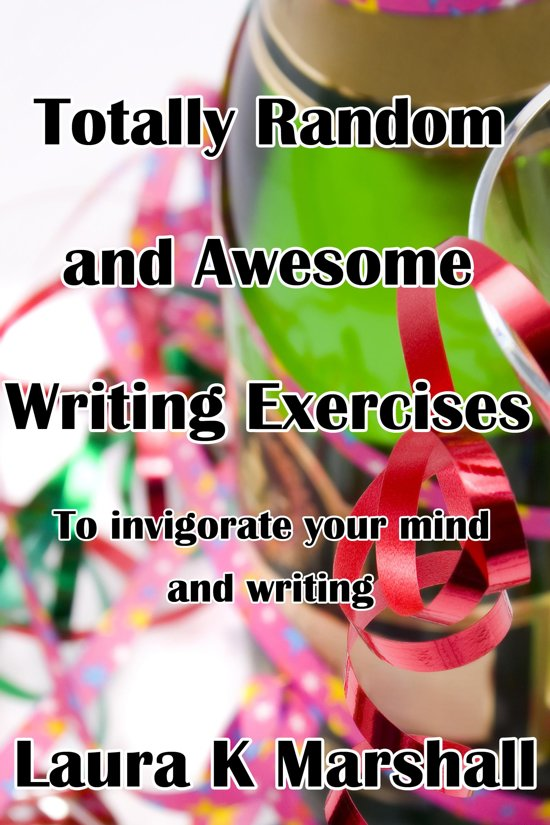 Boek cover Totally Random and Awesome Writing Exercises van Laura K Marshall (Onbekend)