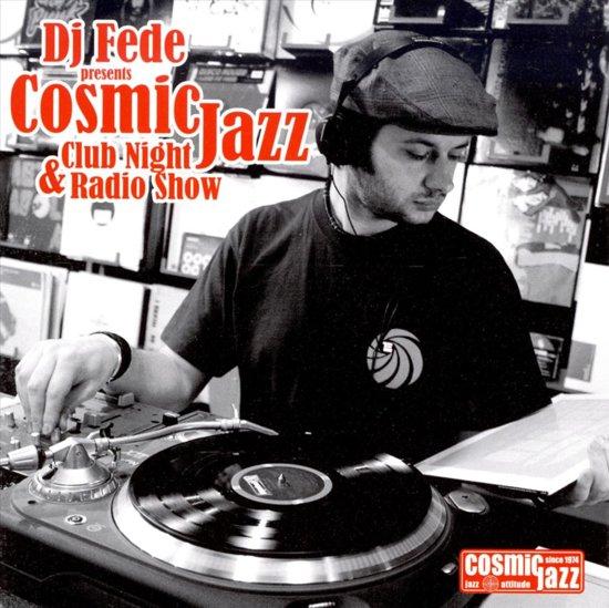 Cosmic Jazz Club Night  & Radio Sho//Dj Fede