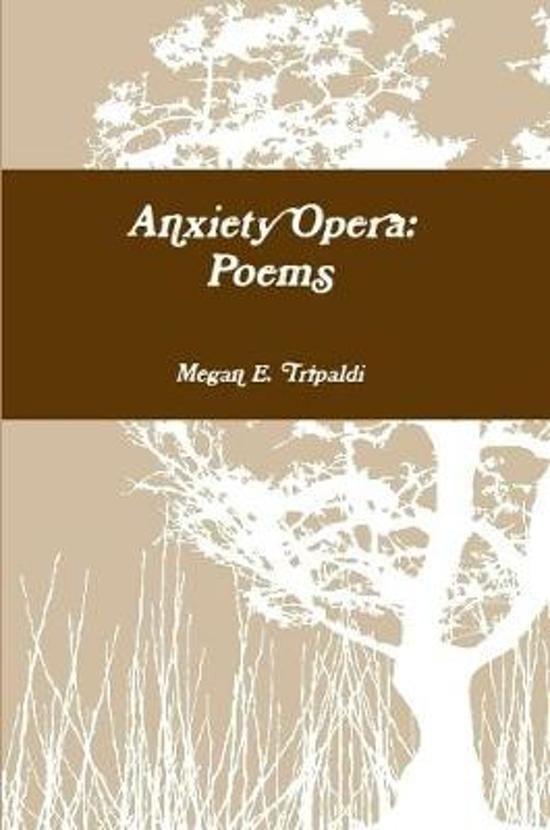 Anxiety Opera: Poems
