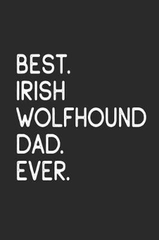 Best Irish Wolfhound Dad Ever
