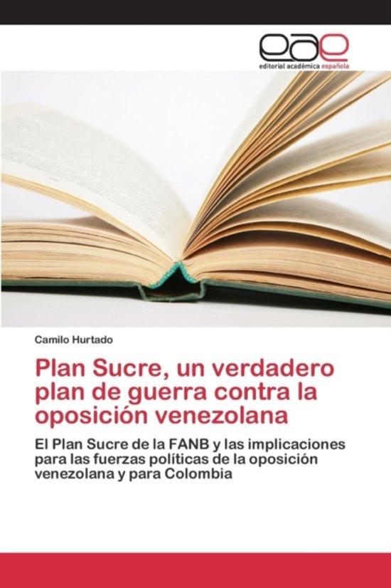 Plan Sucre, Un Verdadero Plan de Guerra Contra La Oposicion Venezolana
