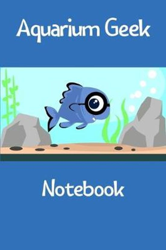 Aquarium Geek Notebook: Customized Compact Saltwater Aquarium Care Logging Book, Thoroughly Formatted, Great For Tracking & Scheduling Routine