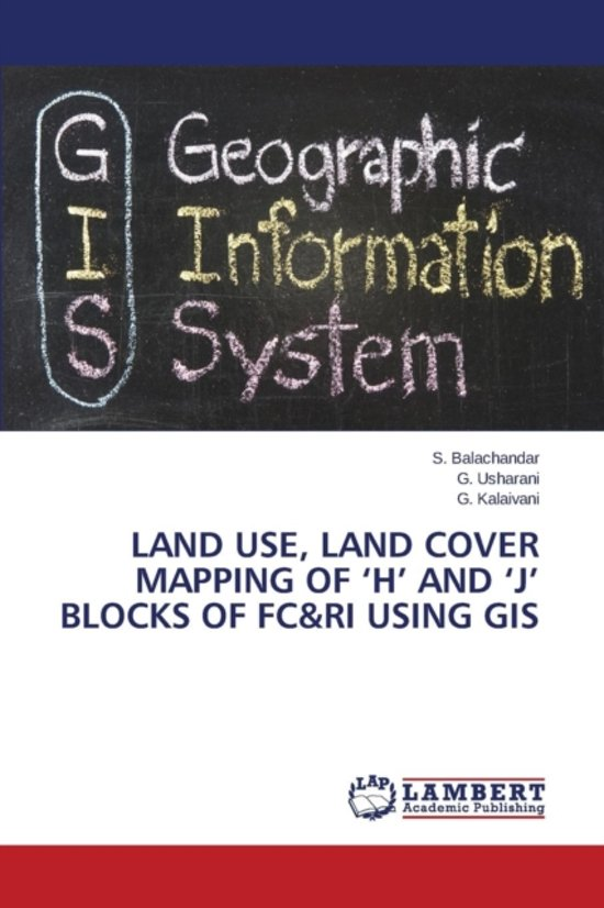 Land Use, Land Cover Mapping of 'h' and 'j' Blocks of FC&Ri Using GIS