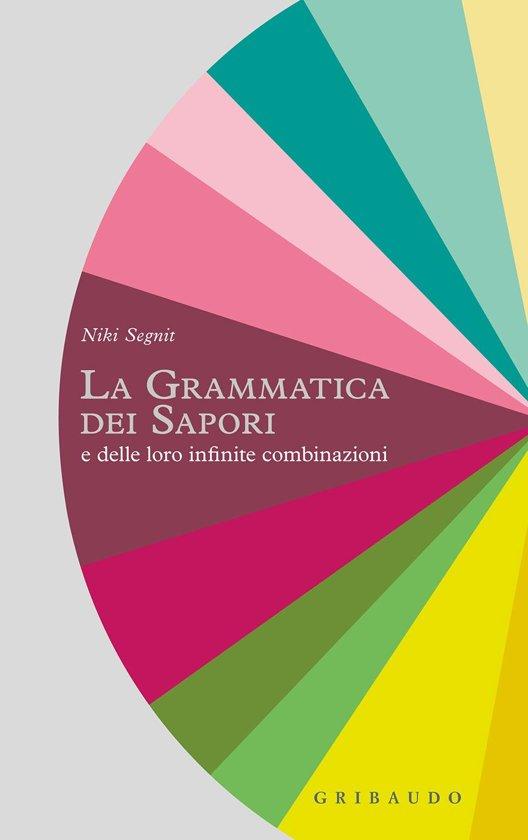 Boek cover La grammatica dei sapori van Niki Segnit (Onbekend)