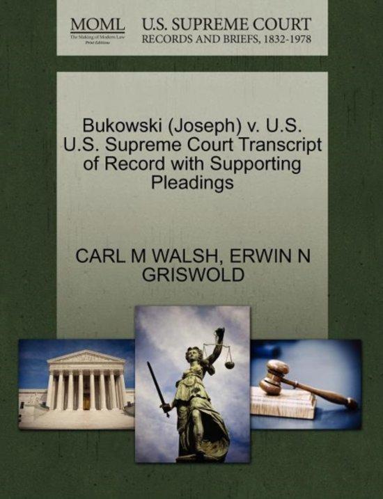 Bukowski (Joseph) V. U.S. U.S. Supreme Court Transcript of Record with Supporting Pleadings