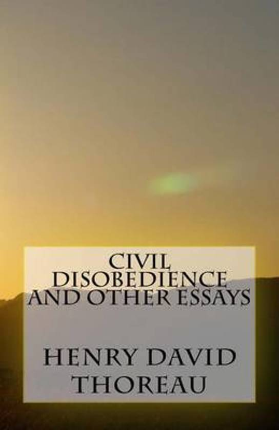 civil disobedience and other essays quotes Immediately download the civil disobedience, and other essays summary, chapter-by-chapter analysis, book notes, essays, quotes, character descriptions, lesson plans, and more - everything you need for studying or teaching civil disobedience, and.