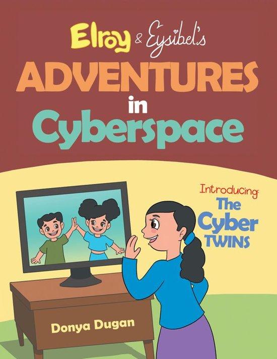 Elroy & Eysibel, Adventures in Cyberspace!